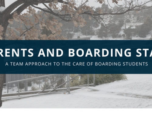 Parents and Boarding Staff – a team approach to the care of boarding students.