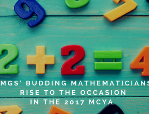 SMGS' Budding Mathematicians Rise to the Occasion in the 2017 MCYA